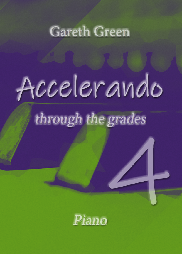 Gareth Green: Accelerando through the grades 4 - Piano