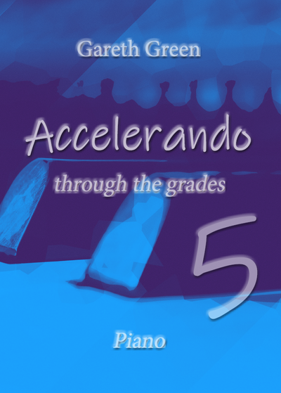 Gareth Green: Accelerando through the grades 5 - Piano