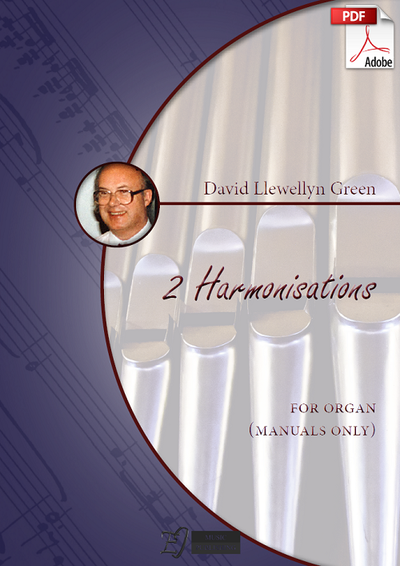 David Llewellyn Green: 2 Harmonisations for Organ (manuals only) (.PDF)