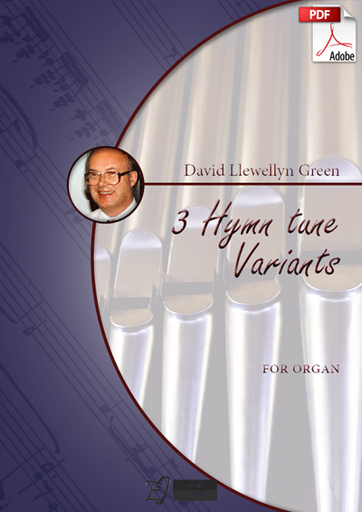 David Llewellyn Green: 3 Hymn tune Variants for Organ (.PDF)