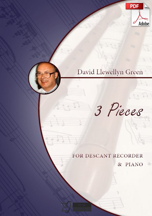 David Llewellyn Green: 3 Pieces for Descant Recorder and Piano (.PDF)
