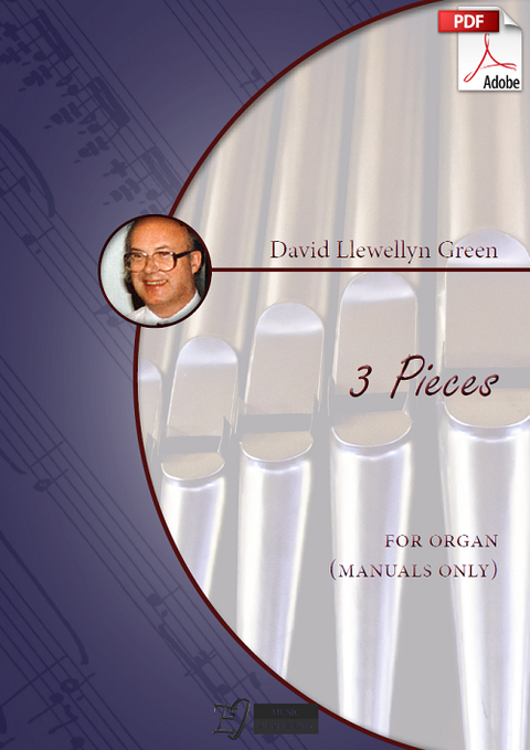 David Llewellyn Green: 3 Pieces for Organ (manuals only) (.PDF)