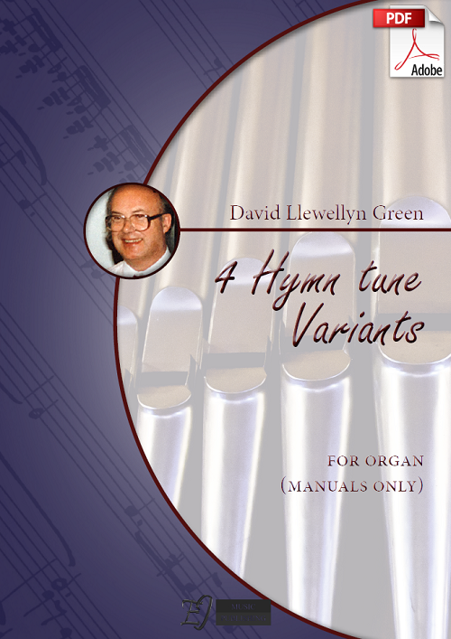 David Llewellyn Green: 4 Hymn tune Variants for Organ (manuals only) (.PDF)