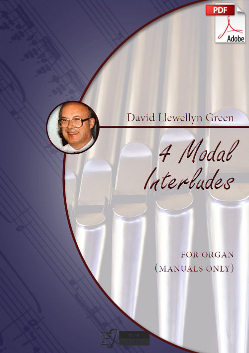David Llewellyn Green: 4 Modal Interludes for Organ (manuals only) (.PDF)