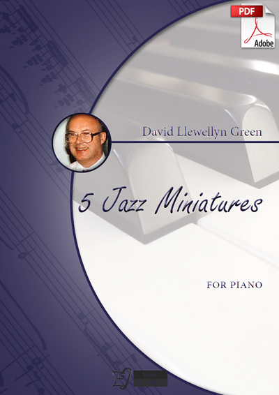 David Llewellyn Green: 5 Jazz Miniatures for Piano (.PDF)