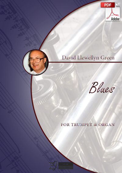 David Llewellyn Green: Blues for Trumpet and Organ (.PDF)