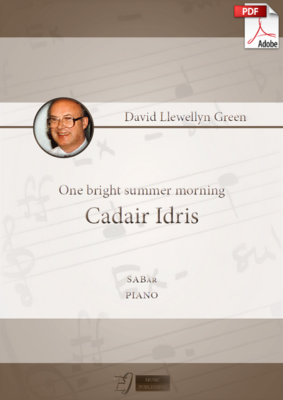 David Llewellyn Green: Cadair Idris for SABar and Piano (.PDF)