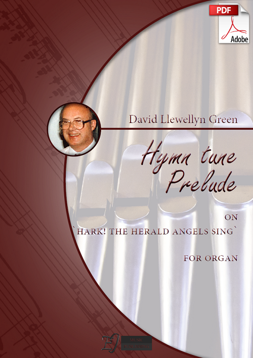 David Llewellyn Green: Christmas Hymn tune Prelude on 'Hark! The Herald Angels Sing' for Organ (.PDF)