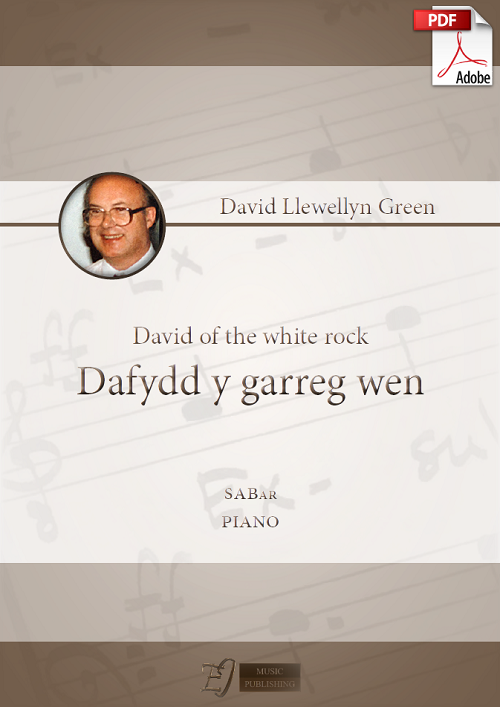 David Llewellyn Green: Dafydd y Garreg Wen for SABar and Piano (.PDF)