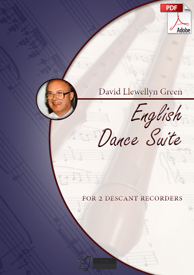 David Llewellyn Green: English Dance Suite for 2 Descant Recorders (.PDF)
