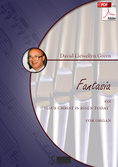 David Llewellyn Green: Fantasia on 'Jesus Christ is risen today' for Organ (.PDF)