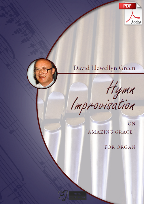 David Llewellyn Green: Hymn Improvisation on 'Amazing Grace' for Organ (.PDF)