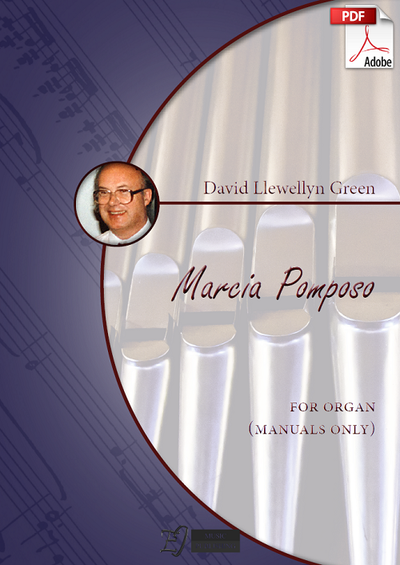 David Llewellyn Green: Marcia Pomposo for Organ (.PDF)