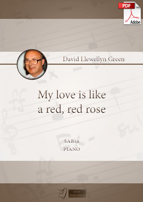 David Llewellyn Green: My love is like a red, red rose for SABar and Piano (.PDF)