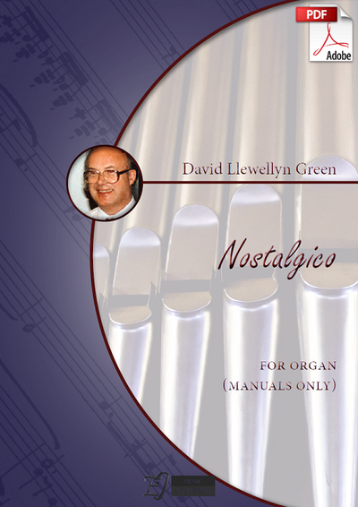 David Llewellyn Green: Nostalgico for Organ (manuals only) (.PDF)