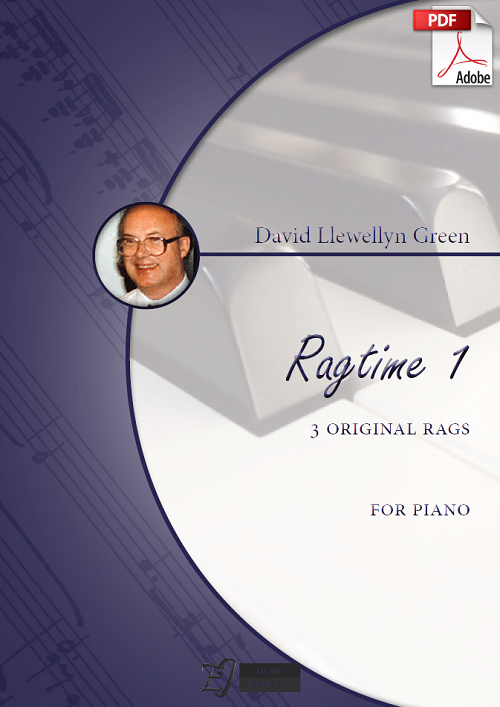 David Llewellyn Green: Ragtime 1 - 3 original Rags for Piano (.PDF)