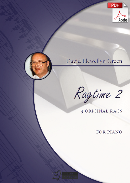 David Llewellyn Green: Ragtime 2 - 3 original Rags for Piano (.PDF)