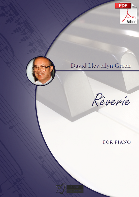 David Llewellyn Green: Rêverie for Piano (.PDF)