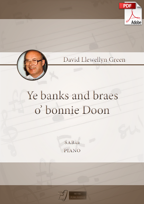 David Llewellyn Green: Ye banks and braes o' bonnie Doon for SABar and Piano (.PDF)