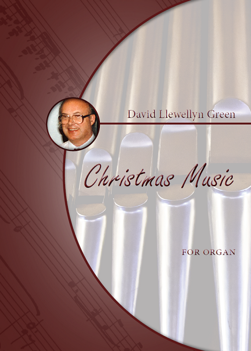 David Llewellyn Green: Christmas Music for Organ