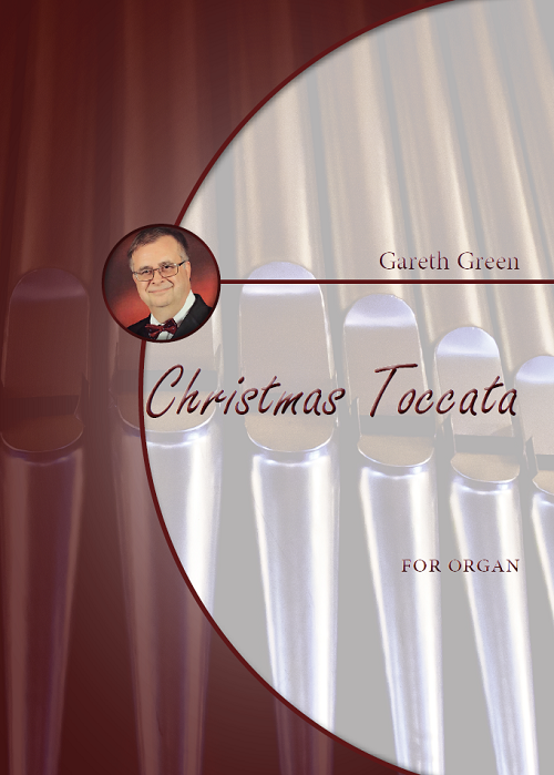 Gareth Green: Christmas Toccata for Organ