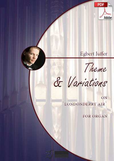 Egbert Juffer: Theme and Variations on 'Londonderry Air' for Organ (.PDF)