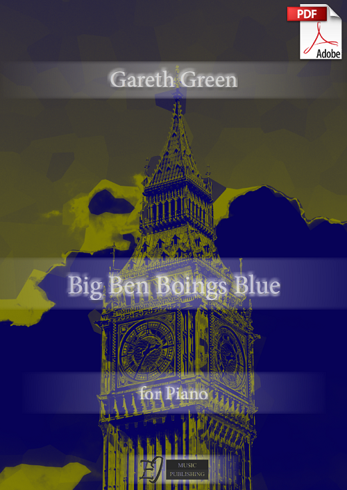 Gareth Green: Big Ben Boings Blue for Piano (.PDF)