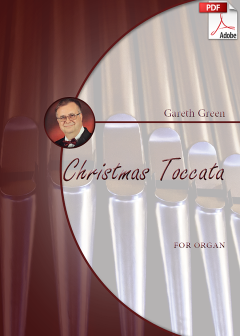 Gareth Green: Christmas Toccata for Organ (.PDF)