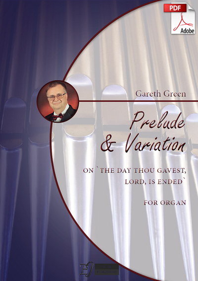 Gareth Green: Hymn tune Prelude and Variation on 'The day thou gavest, Lord, is ended' for Organ (.PDF)