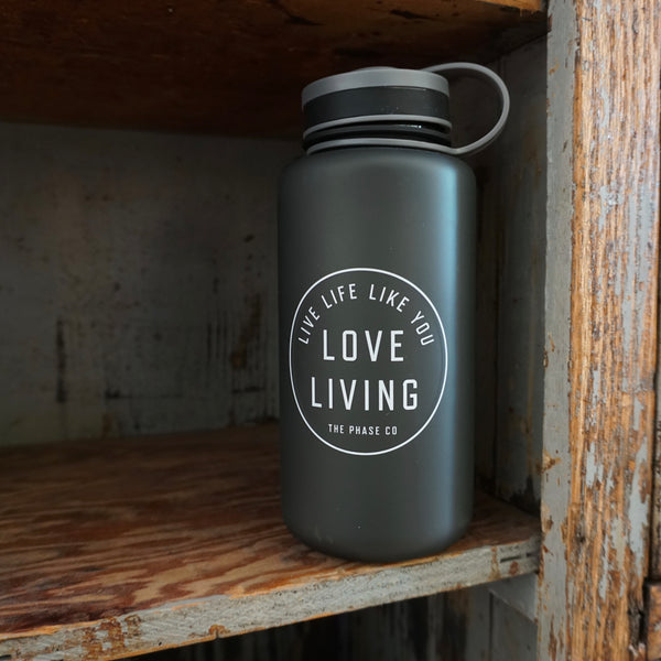 """Live Life Like You Love Living"" Water Bottle"