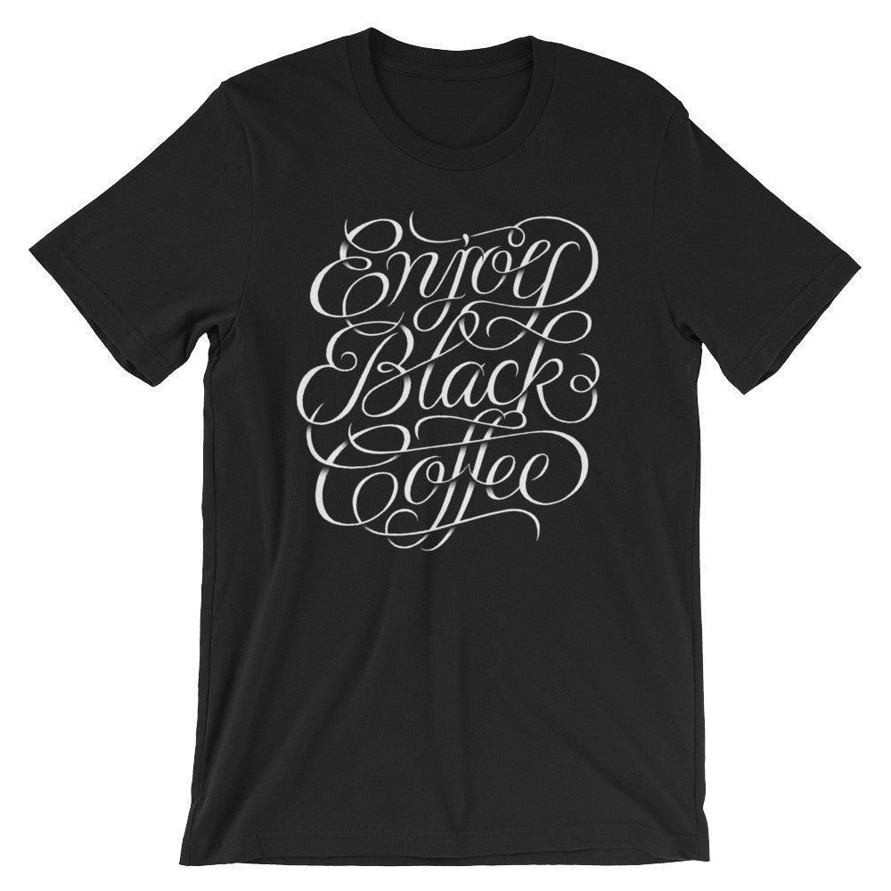 Enjoy Black Coffee - Tee