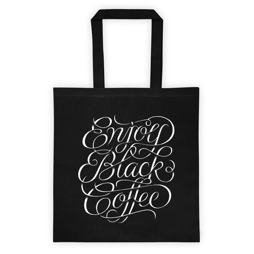 Enjoy Black Coffee - Tote