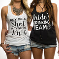 Buy Me A Shot Im Tying The Knot // Bride's Drinking Team Tank