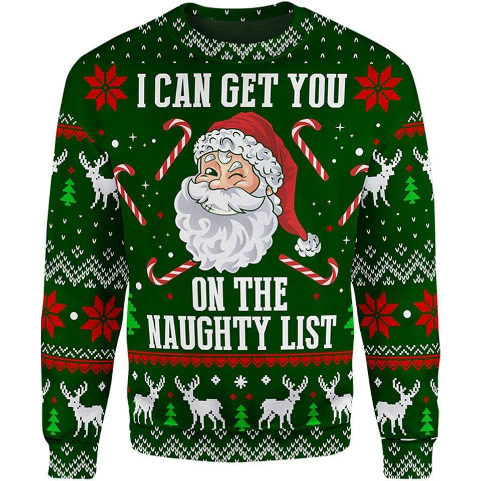 Christmas Sweater S Naughty Santa Christmas Sweater I-CAN-GET-YOU-ON-THE-NAUGHTY-LIST_SWEATSHIRT-3.0_SM