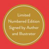 Limited Numbered Edition Signed by Author & Illustrator