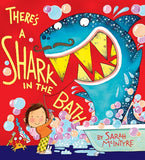 There's A Shark in the Bath - Signed Copy, by Sarah McIntyre