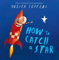 How To Catch a Star - by Oliver Jeffers