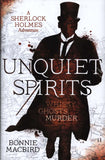 Unquiet Spirits: A Sherlock Holmes Adventure - 1st Edition Hardback, by Bonnie MacBird