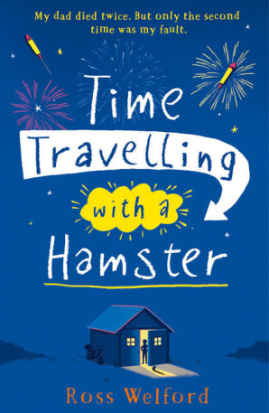 Time Travelling with a Hamster - Signed Copy, by Ross Welford 9780008156312