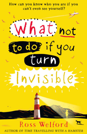 What Not To Do If You Turn Invisible - Signed Copy, by Ross Welford 9780008156350