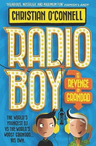 9780008200596 Radio Boy 2 and the Revenge of Grandad, by Christian O'Connell (Not Yet Published, Pre-Order Available)