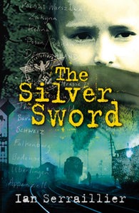 The Silver Sword - by Ian Serraillier