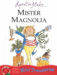 Mini Treasures: Mister Magnolia, by Quentin Blake 9780099475651