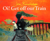 Oi! Get Off Our Train - by John Burningham