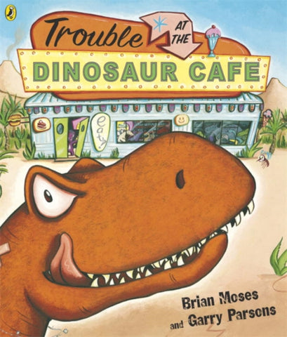 9780140569940 Touble at the Dinosaur Cafe - Written by Brian Moses, Signed & Illustrated by Garry Parsons
