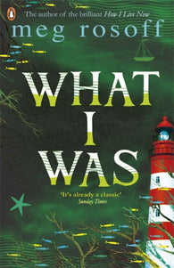 What I Was - by Meg Rosoff