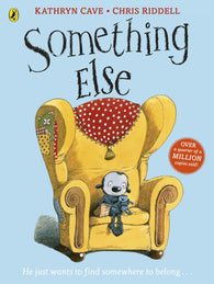 Something Else - by Kathryn Cave, Signed & Illustrated by Chris Riddell