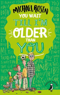 You Wait Till I'm Older Than You!-9780141374215