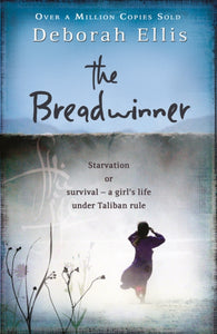 The Breadwinner - by Deborah Ellis