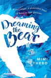 Dreaming the Bear - Signed Copy, by Mimi Thebo